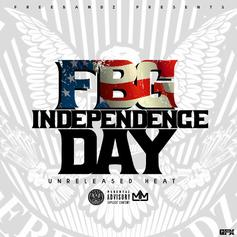 """""""FBG Independence Day"""" Includes Unreleased Heat From Doe Boy, Guap Tarantino & More"""