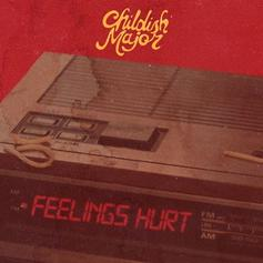 "Childish Major Wants None Of Your Drama On ""Feelings Hurt"""