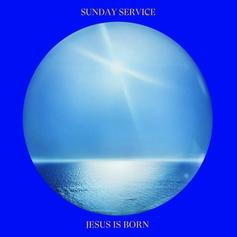 "Kanye West & Sunday Service's ""Jesus Is Born"" Album Is Here"