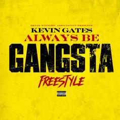 """Kevin Gates Refuses To Switch Up On """"Always Be Gangsta Freestyle"""""""