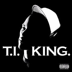 """T.I. Proved His """"King"""" Status On """"I'm Talking To You"""""""