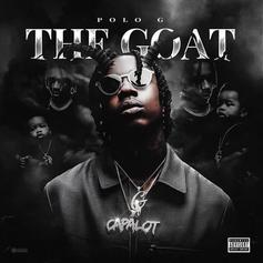 "Polo G Drops Sophomore Effort ""The GOAT"" Ft. Lil Baby, Stunna 4 Vegas, NLE Choppa, & BJ The Chicago Kid"