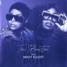 "Toni Braxton Grabs Missy Elliott For ""Do It (Remix)"""
