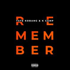 "Tate Kobang & K Camp Link Up On ""I Remember"""