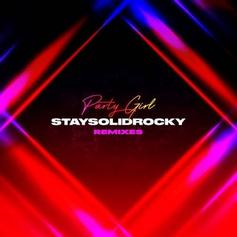 "StaySolidRocky Drops Off ""Party Girl (Remixes)"""