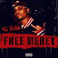 "42 Dugg Announces New Project With Chill Single ""Free Merey"""