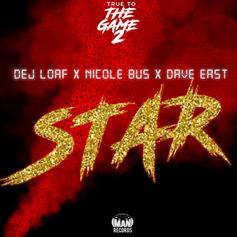 "Dej Loaf Connects With Dave East & Nicole Bus On ""Star"""
