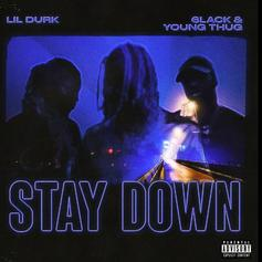 "Lil Durk, 6LACK, & Young Thug Link For ""Stay Down"""