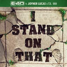 "E-40, Joyner Lucas, & T.I Connect For ""I Stand On That"""