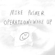 "Mike Posner Returns With ""Operation: Wake Up"""