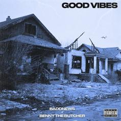 "Baddnews Taps Benny The Butcher For ""Good Vibes"""