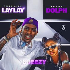 """That Girl Lay Lay & Young Dolph Connect On """"Breezy"""""""