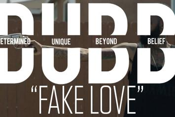 "DUBB ""Fake Love"" Video"