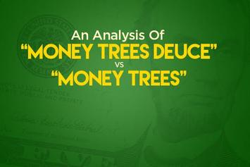 "An Analysis Of ""Money Trees Deuce"" Vs. ""Money Trees"""