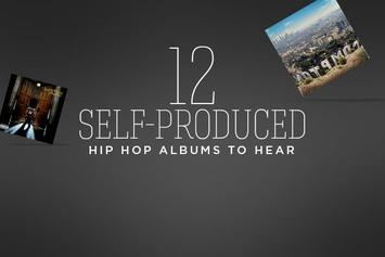 12 Self-Produced Hip Hop Albums to Hear