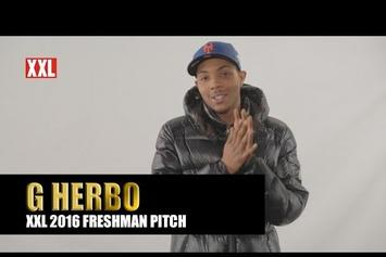 G Herbo's Pitch for XXL Freshman 2016