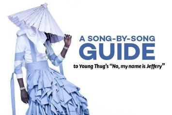 """A Song-By-Song Guide To Young Thug's """"No, My Name Is Jeffery"""""""