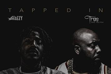 """Stream Trae Tha Truth & Mozzy's """"Tapped In"""" LP"""