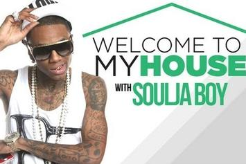 Welcome to my House: Soulja Boy [TEASER]