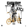 Ca$h Out - Juice  Feat. Lil Durk (Prod. By TM88 & Southside)