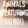 Maroon 5 - Animals (Remix) Feat. Big Boi