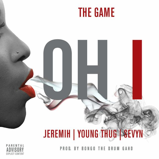 "The Game - ""Oh I (ft. Jeremih, Sevyn & Young Thug)"" cover art"