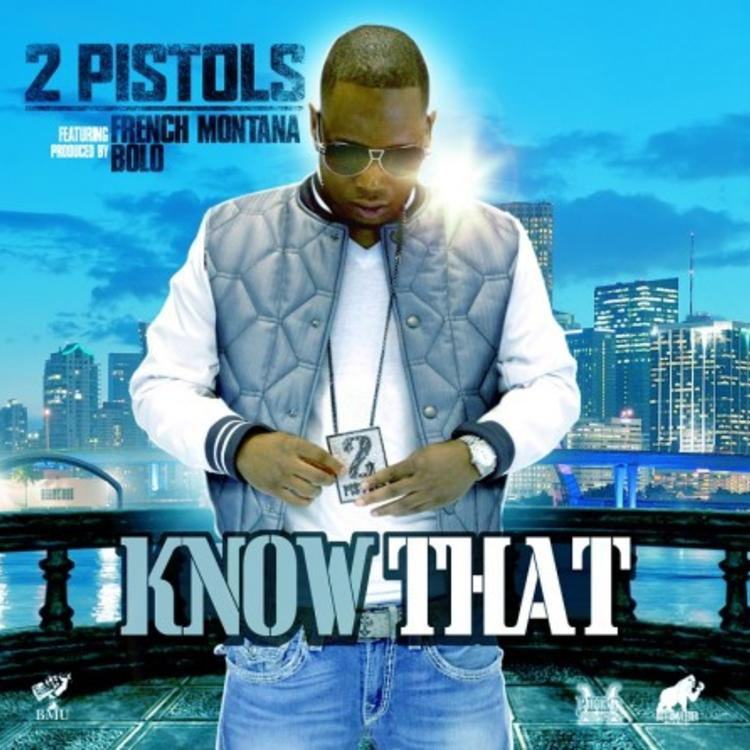2 Pistols - Know That Feat. Fr...
