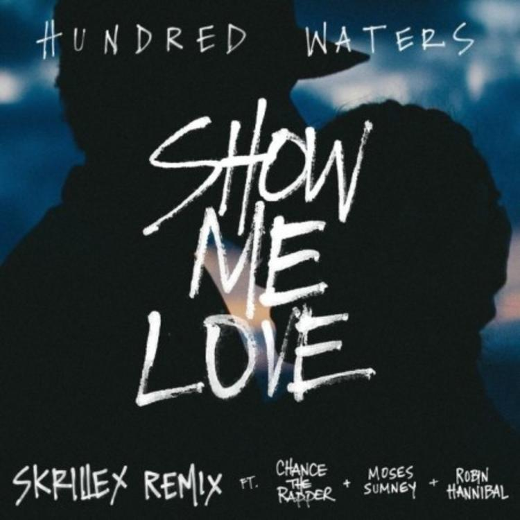 Skrillex, Chance The Rapper & Hundred Waters - Show Me Love (Remix