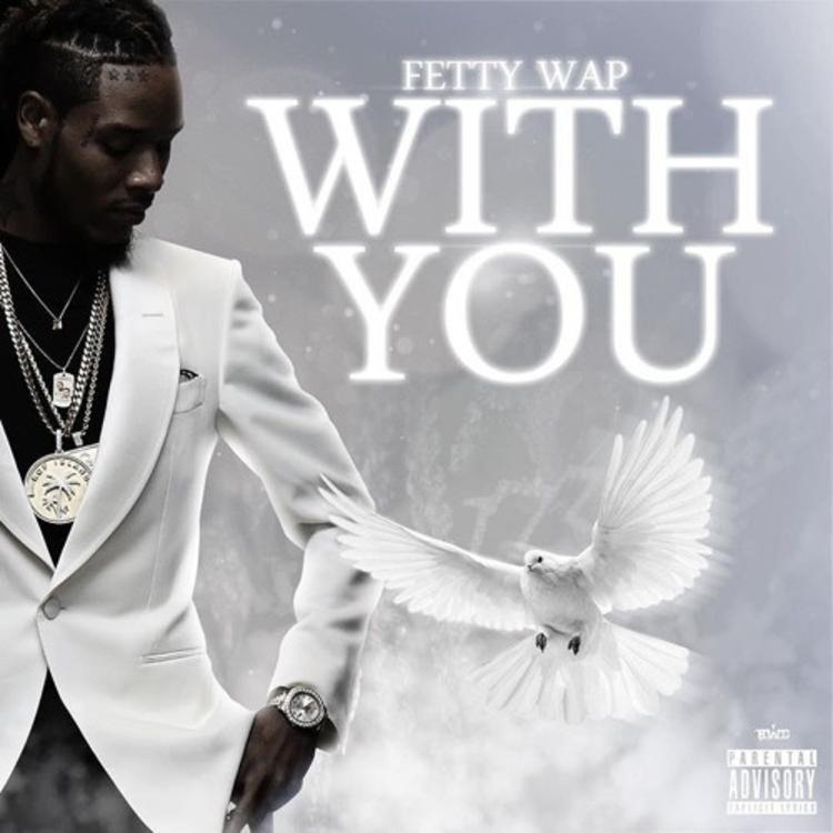 Fetty Wap - With You (Official)